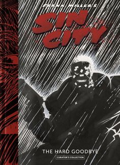 You've seen Sin City, but never like this! Frank Miller's Sin City: The Hard Goodbye Curator's Collection showcases the entire graphic novel . Frank Miller Sin City, Frank Miller Art, Frank Miller Comics, Comic Book Characters, Comic Character, Comic Books, Cyberpunk, Sin City Comic, Anthology Film