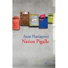 330. Nation Pigalle. Anne Plantagenet - À Paris aujourd'hui, dans le quartier de Pigalle, une vieille dame met le feu à son appartement. Cet acte désespéré bouleverse la vie d'une foule de gens autour d'elle, de ses voisins d'immeuble à sa femme de ménage, en passant par son fils unique qui habite à quelques rues de là, et son épouse qu'il s'apprêtait à quitter pour une autre femme.