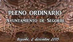 PLENO ORDINARIO AYUNTAMIENTO DE SEGORBE 2 DIC 2015 - tribuna segorbina