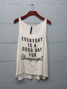 Hey, I found this really awesome Etsy listing at https://www.etsy.com/listing/262904696/everyday-is-a-good-day-for-champagne