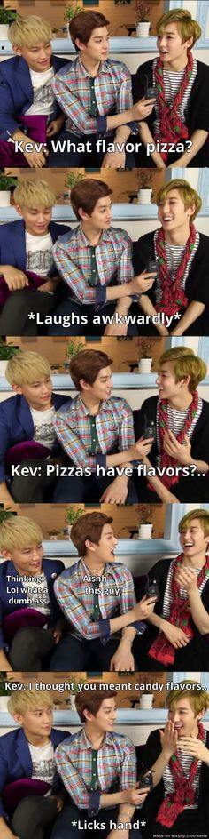 "Dork. I love him. I literally said the same thing though. I think of it as ""kinds"" and toppings. Not flavors lol"