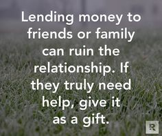 RULE Pay your own bills/debts first. Don't go broke helping people, even if they are a friend or family. If they ask for a loan. Tell them its a gift and fuggataboutit. Financial Quotes, Financial Peace, Financial Tips, Dave Ramsey Quotes, Money Quotes, Advice Quotes, Budgeting Finances, Budgeting Tips, Quotable Quotes