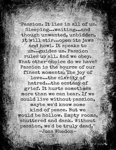 """""""Passion"""" ~ Joss Whedon"""