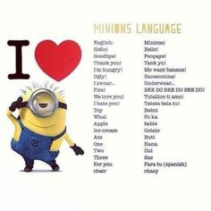 Minions Language, because we all need to know how to speak minion.