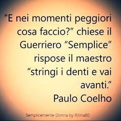 Favorite Quotes, Best Quotes, Italian Quotes, Stop Thinking, Great Words, Shout Out, Inspirational Quotes, Wisdom, Thoughts