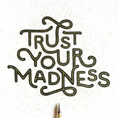 Trust your madness ✨ . From a beautiful type work by @see_mahimkar __ ✔Featured by @thedailytype #thedailytype ✒Learning stuffs via: www.learntype.today __