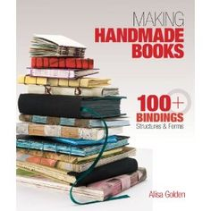 GREAT for Gelli prints! Making Handmade Books: 100+ Bindings, Structures & Forms [Paperback]