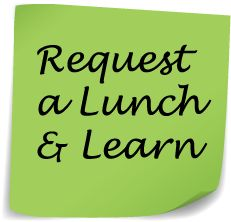 Did you know you can now request a Lunch and Learn session? Visit our site and click the green request form.
