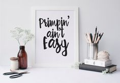 PRINTABLE Art Primpin Aint Easy Typography Art by WishfulPrinting