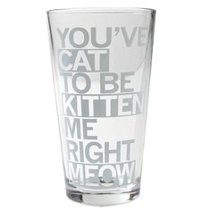 You've Cat To Be Kitten Me Right Meow. pint glass is lead free, fade resistant and dishwasher safe. Designed by RAYGUN and Printed by PyroGraphics in Des Moines, IA. Crazy Cat Lady, Crazy Cats, Inappropriate Laughter, Custom Guitar Picks, Make Em Laugh, Right Meow, Gift For Music Lover, Drinkware, Pint Glass