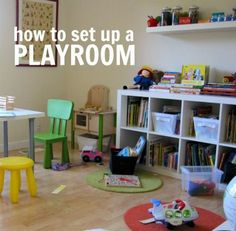 How to Set Up a Playroom. This website had lots of ideas for not only HOW to set up a playroom, but also WHAT kinds of toys are good for a playroom