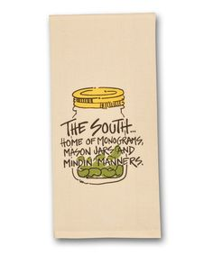 Take a look at this 'The South' Mason Jar Dish towel on zulily today!