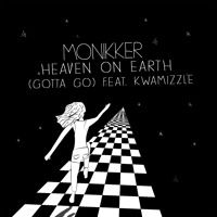 Monikker - Heaven On Earth (Gotta Go) Feat. Kwamizzle by Monikker (M.) on SoundCloud 2016 Rap, Heaven On Earth, Movie Posters, Film Poster, Popcorn Posters, Film Posters