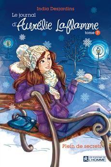 Le journal Aurélie Laflamme - Tome 7 - Plein de secrets Godzilla, Fiction Quotes, I Love Reading, Christmas Illustration, Manga Illustration, Adolescence, Romans, New Books, Mandalas