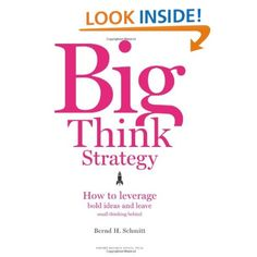 "In Big Think Strategy: How to Leverage Bold Ideas and Leave Small Thinking Behind, Bernd H. Schmitt uses numerous examples to demonstrate tools and techniques to free yourself and your organization from incremental thinking and embrace creative ""Big Think"" strategies."