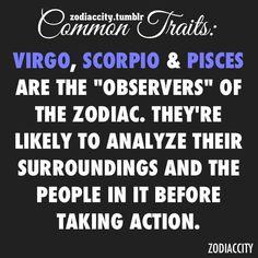 Zodiac City Common traits: Virgo, Scorpio and Pisces. Virgo And Scorpio, Pisces Facts, Pisces Zodiac, Zodiac Facts, Scorpio Woman, Pisces Girl, Zodiac City, My Zodiac Sign, My Horoscope