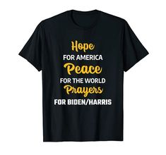 Hope for America Peace for World Prayers for Biden & Harris T-Shirt MUGAMBO