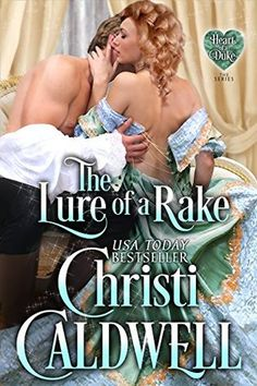 The Lure of a Rake By Christi Caldwell A Lady Dreaming of Love Lady Genevieve Farendale has a scandalous past. Jilted at the altar . Romance Novel Covers, Romance Novels, Books To Read, My Books, Historical Romance Books, Book Cover Art, Book Covers, Books 2016, Book Authors