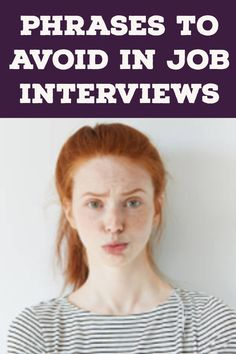 Stay clear of these phrases and topics during your next job interview. - Stay clear of these phrases and topics during your next job interview. Source by -