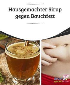 Hausgemachter #Sirup gegen #Bauchfett   Bauchfett steht nicht nur einer #schönen Figur im Wege,sondern ist auch schlecht für die #Gesundheit.