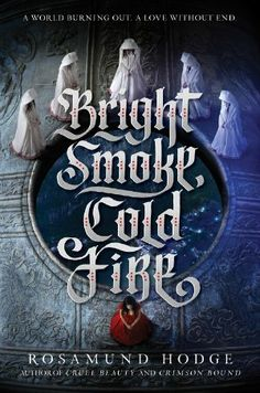 Advanced Review: Bright Smoke, Cold Fire – A Dark, Mystical Romeo and Juliet Inspired Tale