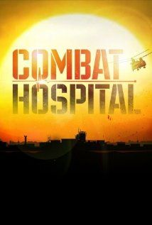 Combat Hospital (2011– ) TV Series  -  42 min  -  Drama | War   Portrays doctors and nurses from Canada, the U.S., the U.K. and other allied countries saving lives and limbs in a war zone military hospital modeled on a real facility in Afghanistan.  Creators: Jinder Chalmers, Daniel Petrie Jr., Douglas Steinberg Stars: Elias Koteas, Michelle Borth, Luke Mably | See full cast and crew