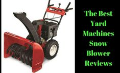 Best Yard Machines Snow Blower Reviews 20l18