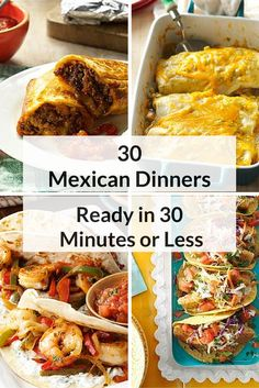 Have dinner on the table in a flash–and with Southwestern flair! Spice up family weeknights with recipes from Taste of Home for enchiladas, burritos, tacos, fajitas, tostadas and more Mexican favorites. Cook up these quick and easy Mexican dinners in 30 minutes or less.