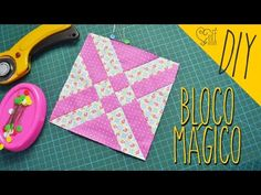 DIY::: Patchwork - Bloco Mágico - By Fê Atelier - YouTube