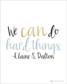LDS Quotes We Can Do Hard Things Wall Art by alwaysyesterday