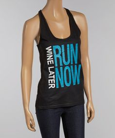 Look at this #zulilyfind! Black 'Run Now Wine Later' Racerback Tank #zulilyfinds