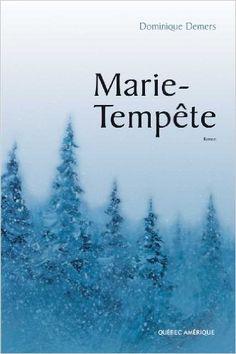 Marie-Tempête N.E.: Amazon.ca: Dominique Demers: Books