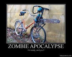 I question the wisdom of riding a bike during a zombie apocalypse, but...it's better than any OTHER bike, I suppose!