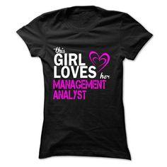 This girl loves her MANAGEMENT ANALYST T Shirt, Hoodie, Sweatshirt