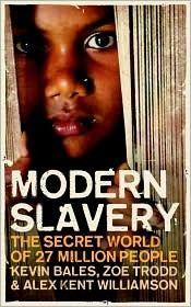 Modern Slavery: The Secret World of 27 Million People by Kevin Bales, Zoe Trodd, and Alex Kent Williamson