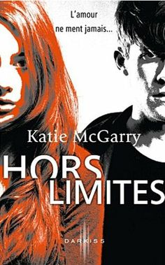 Hors Limites  Katie McGarry  Editions Harlequin  Collection Darkiss