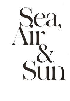 Sea, air & sun.