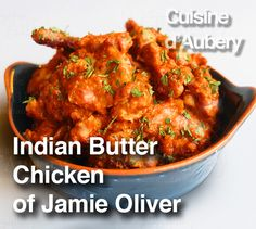 The delicious Indian Butter Chicken of Jamie Oliver, step by step. #indianfood #chicken #butterchicken #foodie #foodporn #cuisine #food #foodies #bbq #indianspices #french #gourmet #gourmetfood #jamieoliver @jamieoliver http://www.cuisinedaubery.com/recipe/indian-butter-chicken-jamie-oliver/