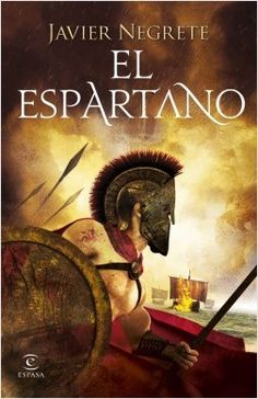 Buy El espartano by Javier Negrete and Read this Book on Kobo's Free Apps. Discover Kobo's Vast Collection of Ebooks and Audiobooks Today - Over 4 Million Titles! Got Books, Books To Read, Love Book, This Book, Spartan Warrior, Book And Magazine, What To Read, Book Photography, Book Lovers