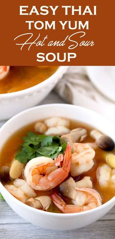Close up view of a bowl of Thai Tom Yum Soup with plump shrimp, straw mushrooms, lemongrass and cilantro on a white wooden board recipe tom yum Tom Yum Soup (Hot and Sour Thai Soup) Thai Hot And Sour Soup, Thai Tom Yum Soup, Thai Soup, Lemongrass Soup Thai, Thai Vegetable Soup, Thai Shrimp Soup, Chili Recipes, Asian Recipes, Soup Recipes