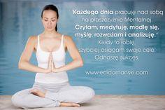 Każdego dnia pracuję nad sobą i rozwijam się   Edi  ➡ www.edidomanski.com  #EdiDomański #EdiZdrowie #Zdrowie #EdiCiało #Ciało #EdiUmysł #Umysł #ZdrowieCiałoUmysł  #Motywacja