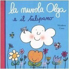 La nuvola Olga e il tulipano - Nicoletta Costa | eBay