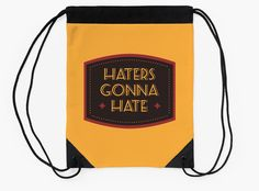 """Haters Gonna Hate"" Drawstring Bags by bubbliciousart 