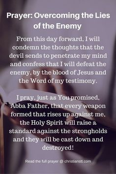 Prayer - overcoming the Lies of the Enemy ~ Almighty God, thank You for the many blessings You continue to pour out upon my family members and myself. As I continue to worship and praise Your mighty and powerful name, help me to overcome the lies of the enemy and to seek truth. [...]