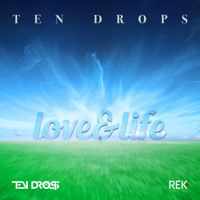 Ten Drops - Love & Life - Rek Records - PREVIEW by Ten Drops on SoundCloud