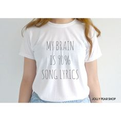 My Brain Is 90 Song Lyrics Shirt Tumblr Tshirt Cute Funny Band Quote... ($13) ❤ liked on Polyvore featuring tops, t-shirts, white, women's clothing, white tee, tall white t shirts, tall t shirts, tee-shirt and tall shirts