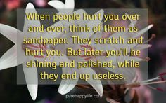 #quotes - When people hurt you over and over... purehappylife.com