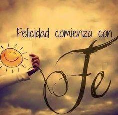 Felicidad comienza con Fe,
