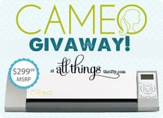 One of my favorite bloggers is giving away a silhoutte Cameo. You can enter, but don't expect to win - it's MINE! :)