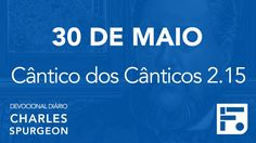 30 de maio - Devocional Diário CHARLES SPURGEON #151